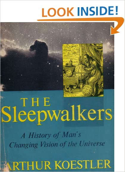 Download online The sleepwalkers: A history of man's changing vision of the universe (The universal library) PDF, azw (Kindle)