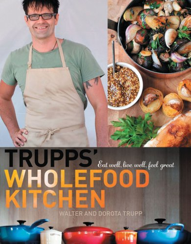 Trupp's Wholefood Kitchen: Eat Well, Live Well, Feel Great
