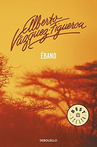 Ébano (Best Seller): Amazon.es: Vazquez-Figueroa, Alberto ...