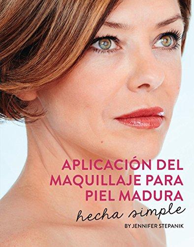APLICACIÓN DEL  MAQUILLAJE PARA PIEL MADURA : hecho simple
