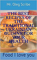 I am very glad that you are interested in this cookbook. This book is intended for you to enjoy Ukrainian recipes, fresh, healthy, family and very tasty. In it, you will find traditional recipes of Ukrainian cuisine, which are easy to prepare...