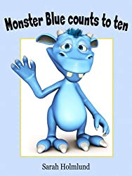 Monster Blue counts to ten! A monster counting book from 1 to 10 (Basic concepts with monsters)