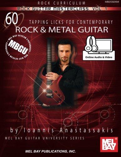MBGU Rock Guitar Masterclass Vol, 1: 60 Tapping Licks for Contemporary Rock Guitar (Mel Bay Guitar University)