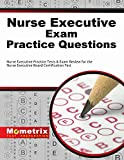Nurse Executive Exam Practice Questions (Second Set): Nurse Executive Practice Tests & Exam Review for the Nurse Executive Board Certification Test