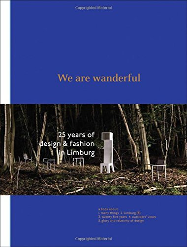 We are Wanderful: 25 Years of Design & Fashion in - Van Heleen