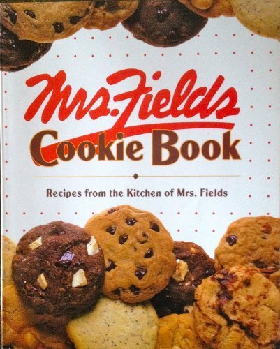 Mrs Fields Cookies Recipe (Mrs. Fields Cookie Book: 100 Recipes from the Kitchen of Mrs. Fields Paperback July, 1992)