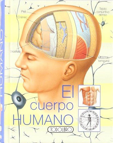 El cuerpo humano (Miniprácticos) Tapa dura – 13 sep 2004 Equipo Todolibro 8498064929 Anatomy Anatomía