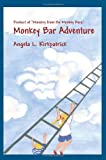 Monkey Bar Adventure, Angela Kirkpatrick, 0595356249