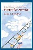 Monkey Bar Adventure, Angela Kirkpatrick, 0595356249