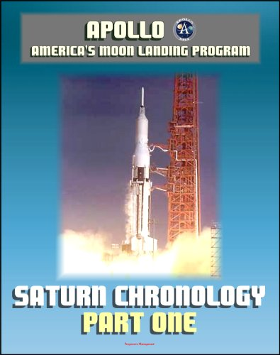 Saturn Illustrated Chronology - History of the Development Program of the Saturn Launch Vehicle and the Saturn V Apollo Moon Rocket by the Marshall Space Flight Center: Part 1 - 1957 to 1965