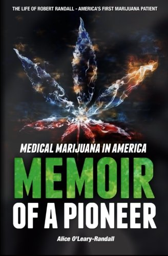Medical Marijuana In America  Memoir Of A Pioneer