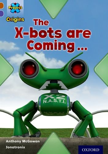 Project X Origins: Brown Book Band, Oxford Level 11: Strong Defences: The X-Bots Are Coming PDF ePub fb2 book