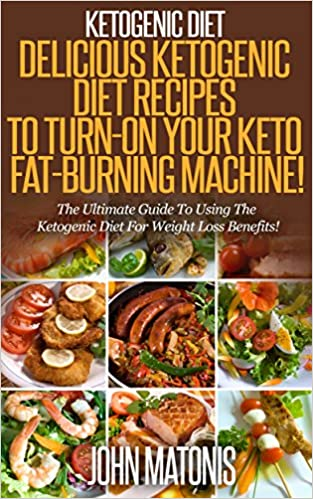 Ebook descarga gratuita deutsch ohne registrierung Ketogenic Diet: Delicious Ketogenic Diet Recipes To Turn-On Your Keto Fat-Burning Machine!: The Ultimate Guide To Using The Ketogenic Diet For Weight Loss Benefits! (Healthy and Fit Book 8) PDF FB2 iBook