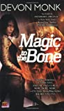 Magic to the Bone, Devon Monk, 0451462408