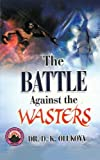 The Battle against the Wasters