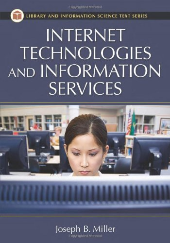 Internet Technologies and Information Services (Library & Information Science Text)