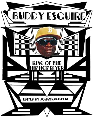 Buddy Esquire King Of The Hip Hop Flyer Johan Kugelberg Buddy