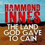 The Land That God Gave to Cain | Hammond Innes