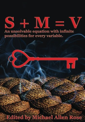 S + M = V: An Unsolvable Equation With Infinite Possibilities For Every Variable