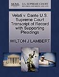 Velati V. Dante U. S. Supreme Court Transcript of Record with Supporting Pleadings, Wilton J. Lambert, 1270097571