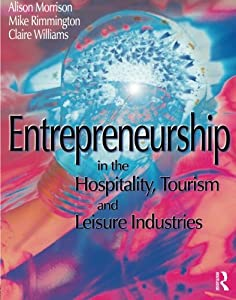 Entrepreneurship in the Hospitality, Tourism and Leisure Industries by Routledge