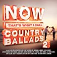 NOW Country Ballads 2