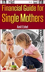 Financial Guide For Single Mothers - Secure Your Family Welfare (Personal Finance Management Series)