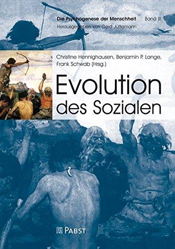Evolution des Sozialen Die Psychogenese der Menschheit: Amazon.de: Hennighausen, Christine, Lange, Benjamin P., Schwab, Frank: Bücher