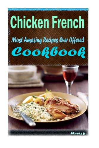 United brothers tunisie download chicken french most amazing download chicken french most amazing recipes ever offered book pdf audio id67amzsw forumfinder Choice Image