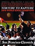 Torture To Rapture - San Francisco Giants 2010 World Series Champions