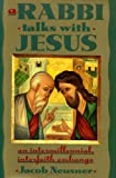 A Rabbi Talks with Jesus, Jacob Neusner, 0385424663