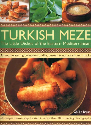 Turkish Meze: The Little Dishes of the Eastern Mediterranean by Ghillie Basan, Martin Brigdale