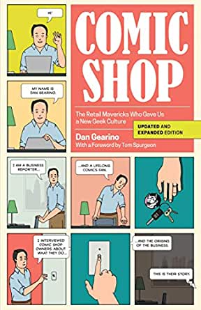 Comic Shop: The Retail Mavericks Who Gave Us a New Geek ...