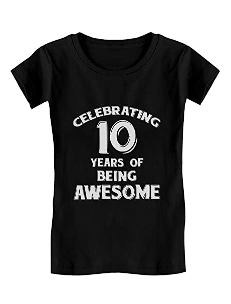 10 Years Of Being Awesome Year Old Birthday Gift Girls Fitted Kids T