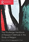 The Routledge Handbook of Research Methods in the Study of Religion (Routledge Handbooks in Religion)