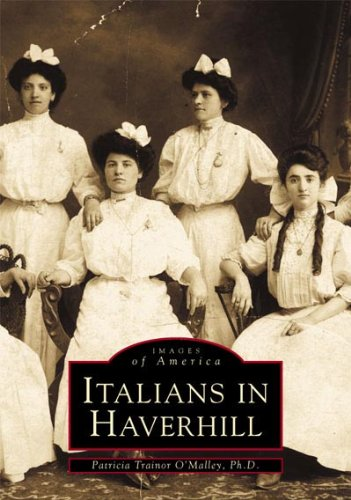 Read Online Italians  in  Haverhill   (MA)  (Images  of  America) PDF