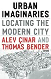 img - for Urban Imaginaries: Locating the Modern City book / textbook / text book