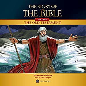 The Story of the Bible: Volume 1 - The Old Testament Audiobook