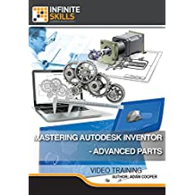 Mastering Autodesk Inventor - Advanced Parts [Online Code]
