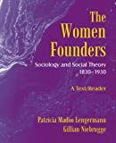 The Women Founders: Sociology and Social Theory 1830-1930