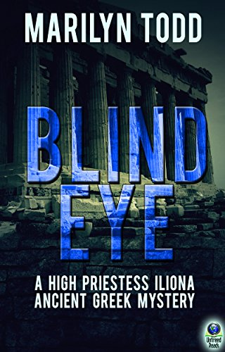 Blind Eye (A High Priestess Iliona Ancient Greek Mystery Book 1)