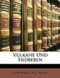 Vulkane Und Erdbeben (German Edition), Carl Wilhelm C. Fuchs, 1146539886