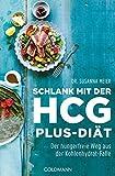 Schlank mit der HCG-plus-Diät: Der hungerfreie Weg aus der Kohlenhydrat-Falle