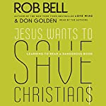 Jesus Wants to Save Christians: A Manifesto for the Church in Exile | Rob Bell,Don Golden