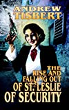 The Rise and Falling out of St Leslie of Security, Andrew Tisbert, 1897370393