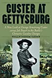 Custer at Gettysburg: A New Look at George Armstrong Custer versus Jeb Stuart in the Battle's Climactic Cavalry Charges