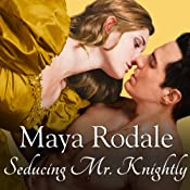 Seducing Mr. Knightly: Writing Girls, Book 4 | Maya Rodale