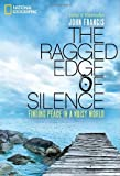 The Ragged Edge of Silence, John Francis, 1426207239