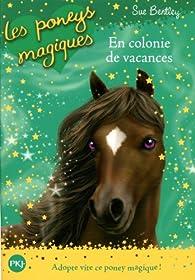Les poneys magiques, Tome 8 : En colonie de vacances par Sue Bentley