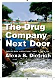 The Drug Company Next Door : Pollution, Jobs, and Community Health in Puerto Rico, Dietrich, Alexa S., 081472499X